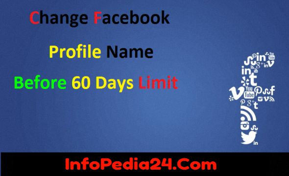 Change Facebook Profile Name Before 60 Days