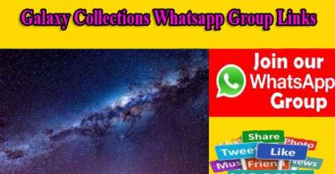 Galaxy Collections Whatsapp Group Links