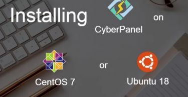 How To Install CyberPanel in Ubuntu 18 or CentOS 7