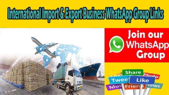 International Import & Export Business WhatsApp Group Links
