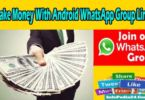 Make Money With Android WhatsApp Group