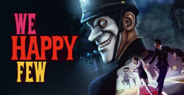 We Happy Few We All Fall Down PC Game